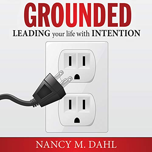 Grounded: Leading Your Life With Intention audiobook cover art