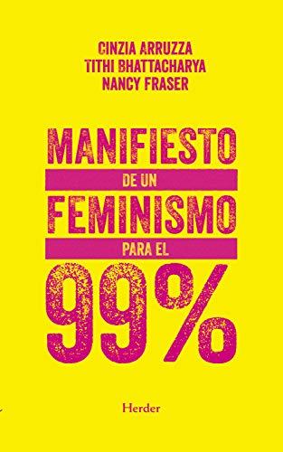 Manifiesto de un feminismo para el 99% (Spanish Edition)