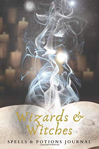 Wizards & Witches Spells & Potions Journal: Spell Book Under 10 Dollars