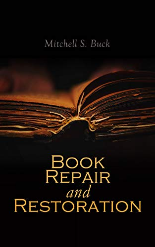 Book Repair and Restoration by [Mitchell S. Buck]