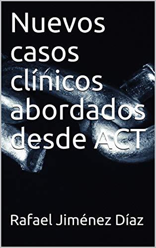 Nuevos casos clínicos abordados desde ACT