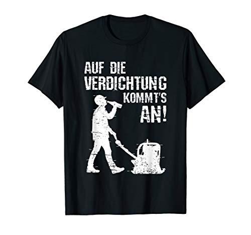 Bauarbeiter Bier Spruch Auf die Verdichtung kommts an Bau T-Shirt