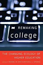 Remaking College: The Changing Ecology of Higher Education