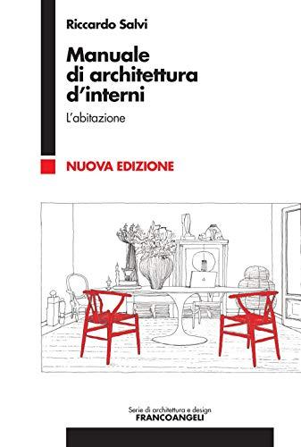 Manuale di architettura d'interni. L' abitazione (Vol. 1)