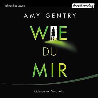 Wie du mir                   Autor:                                                                                                                                 Amy Gentry                               Sprecher:                                                                                                                                 Vera Teltz                      Spieldauer: 9 Std. und 59 Min.     7 Bewertungen     Gesamt 4,1