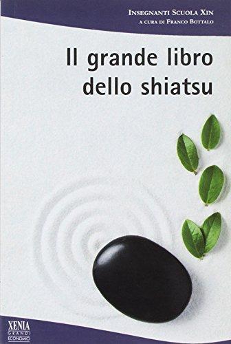Il grande libro dello shiatsu (I grandi economici Xenia)