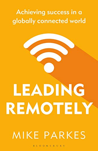 Leading Remotely: Achieving Success in a Globally Connected World