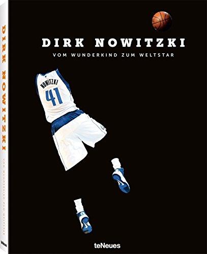 Dirk Nowitzki, The German Giant, Ein Bildband über das German Wunderkind, das zum gefeierten NBA-Star wurde (mit Texten auf Deutsch und Englisch) - 25x32 cm, 224 Seiten