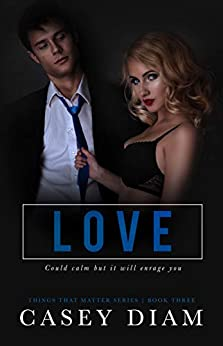 Love (Things That Matter Series Book 3) by [Casey Diam]