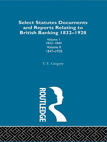 Select Statutes, Documents and Reports Relating to British Banking, 1832-1928 (English Edition)
