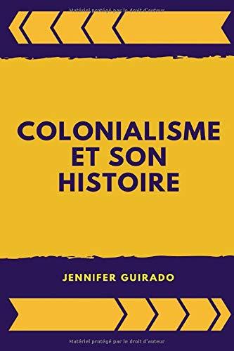 Colonialisme et son Histoire