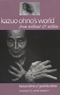 Kazuo Ohno's World: from without & within