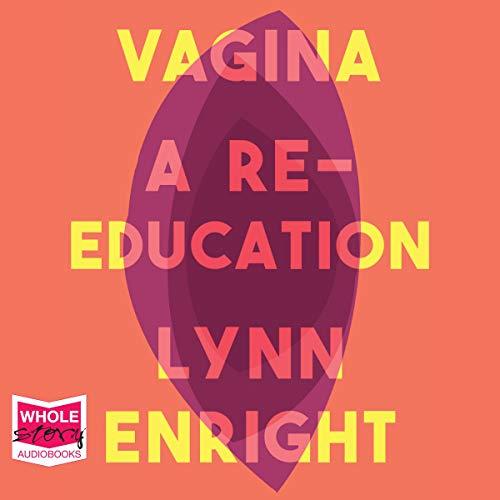 Vagina: A Re-Education cover art