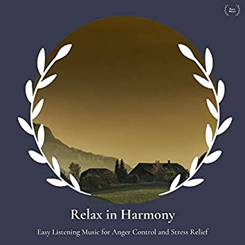 Relax In Harmony - Easy Listening Music For Anger Control And Stress Relief