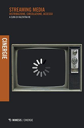 Streaming media. Distribuzione, circolazione, accesso