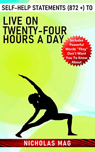 Self-Help Statements (872 +) to Live on Twenty-Four Hours a Day (English Edition)