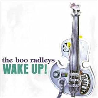 Wake Up! by Boo Radleys