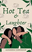 Hot Tea and Laughter