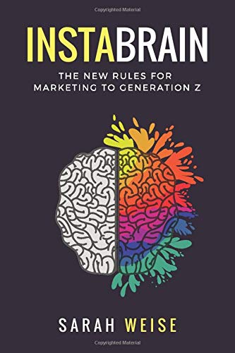 Compare Textbook Prices for InstaBrain: The New Rules for Marketing to Generation Z  ISBN 9781717836793 by Weise, Sarah