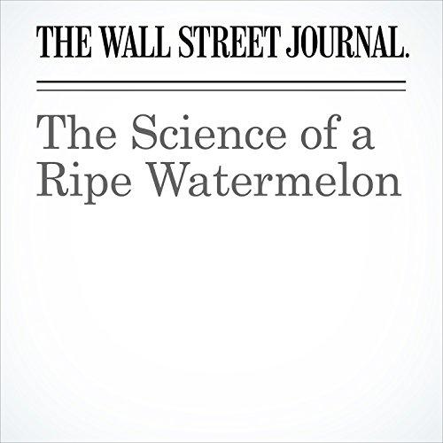 The Science of a Ripe Watermelon | Helen Czerski
