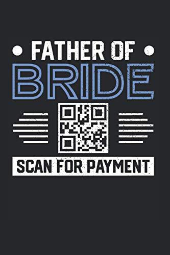 Father Of Bride Scan For Payment: Papa & Vater Notizbuch 6'x9' Sohn Geschenk Für Papa