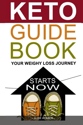 KETO GUIDE BOOK:: YOUR WEIGHT LOSS JOURNEY STARTS NOW
