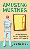Amusing Musings: Hilarious one-liners and deep thoughts for the offbeat sense of humor