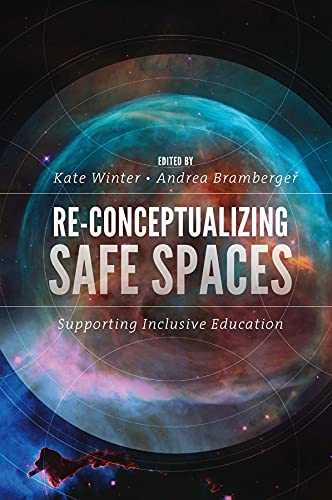 Re-Conceptualizing Safe Spaces: Supporting Inclusive Education (English Edition) von [Kate Winter, Andrea Bramberger]