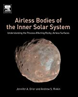 Airless Bodies of the Inner Solar System: Understanding the Process Affecting Rocky, Airless Surfaces