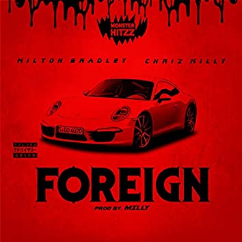 Foreign (feat. Chriz Milly)