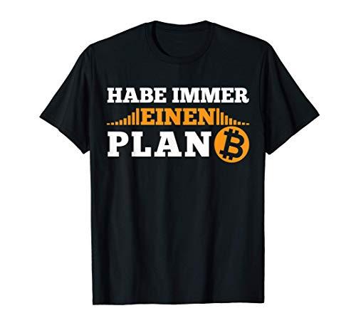 Habe immer einen Plan B BTC Bitcoin T-Shirt