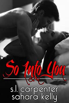 So Into You by [Sahara Kelly, S.L. Carpenter]
