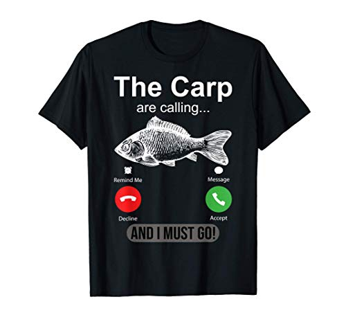 The Carp are Calling and I Must Go Classic Funny Fishing T-Shirt