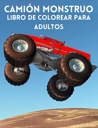 Camión monstruo: Libro de colorear para adultos: Libro para colorear con páginas para colorear que alivian el estrés, perfecto para adultos y un gran regalo para los amantes de la coloración.