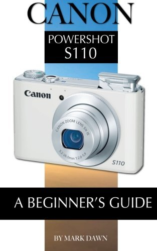 Canon PowerShot S110: A Beginners Guide by Mark Dawn (2015-01-13)