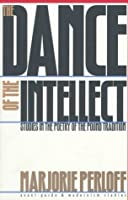 The Dance of the Intellect: Studies in the Poetry of the Pound Tradition (Avant-Garde and Modernism Studies)