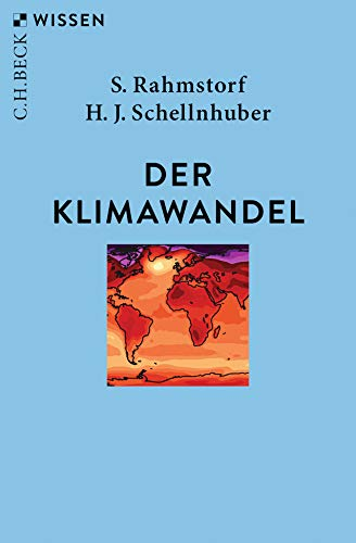 Der Klimawandel: Diagnose, Prognose, Therapie