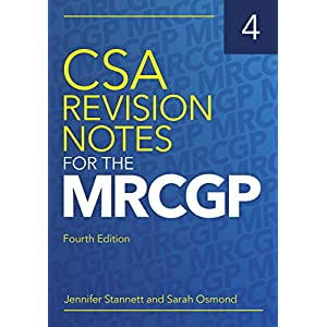 CSA Revision Notes for the MRCGP, fourth edition Kindle Edition