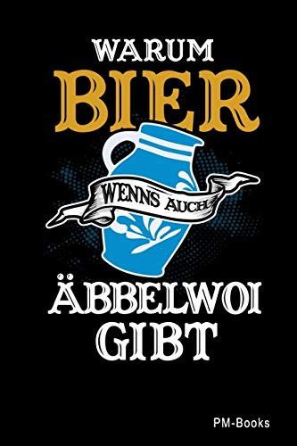 Warum Bier Wenns Auch Äbbelwoi Gibt: Kariertes A5 Notizbuch oder Heft für Schüler, Studenten und Erwachsene (Sprüche und Lustiges, Band 381)