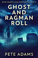 Ghost And Ragman Roll: Clear Print Edition