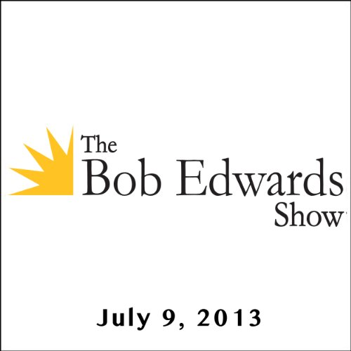The Bob Edwards Show, Stephen Harding and Christopher Rufo, July 9, 2013 cover art