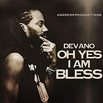 OH YES I AM Bless