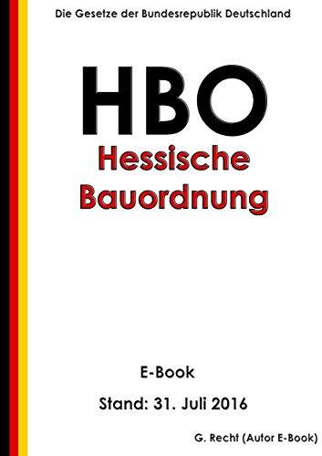 Hessische Bauordnung (HBO) in der Fassung vom 15. Januar 2011 - E-Book - Stand: 31. Juli 2016