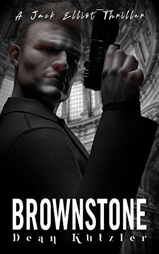 Book: Brownstone - A Jack Elliot Thriller (The Jack Elliot Thriller Series Book 1) by Dean Kutzler