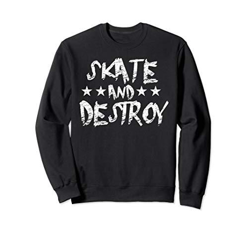 Skate Und Zerstören, Coole Skateboard Inliner Skater Sweatshirt