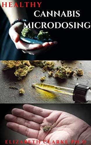 HEALTHY CANNABIS MICCRODOSING:...