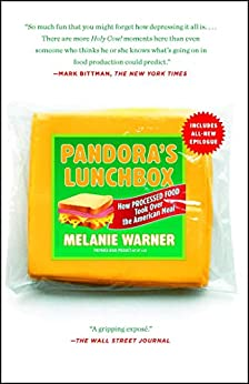 Pandora's Lunchbox: How Processed Food Took Over the American Meal by [Melanie Warner]