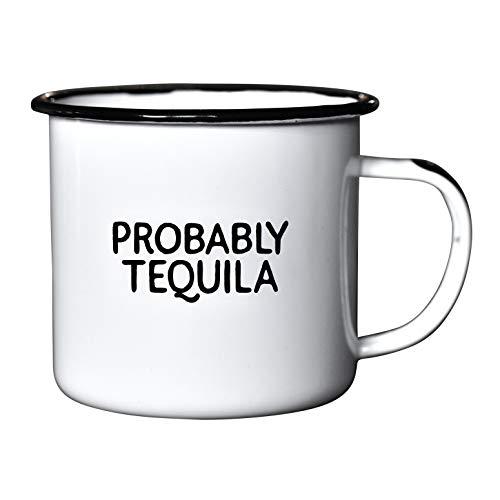 PROBABLY TEQUILA   Enamel