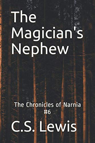 The Magician's Nephew: The Chronicles of Narnia #6