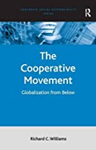 The Cooperative Movement: Globalization from Below (Corporate Social Responsibility Series)